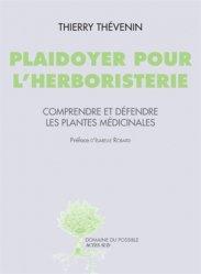 Souvent acheté avec Jardins médiévaux en France, le Plaidoyer pour l'herboristerie