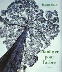 Souvent acheté avec La mémoire des forêts, le Plaidoyer pour l'arbre - Plaidoyer pour la forêt tropicale
