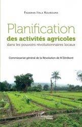 Dernières parutions sur Sciences de la Vie, Planification des activités agricoles dans les pouvoirs révolutionnaires locaux