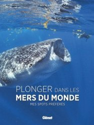 Dernières parutions sur Plongée, Plonger dans les mers du monde