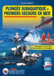 Souvent acheté avec S'orienter en plongée sous-marine, le Plongée subaquatique et premiers secours en mer