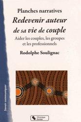 Dernières parutions dans Savoir communiquer, Planches narratives - Redevenir auteur de sa vie de couple