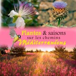 Dernières parutions sur Flores méditerranéennes, Plantes & saisons sur les chemins méditerranéens