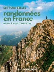 Dernières parutions dans Tourisme, Plus belles randonnées en France, à pied, vélo, kayak