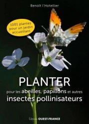 Dernières parutions sur Jardins, Planter pour les abeilles, papillons et autres insectes pollinisateurs