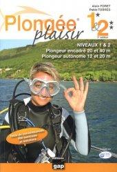 Nouvelle édition Plongée plaisir niveaux 1 et 2. 7e édition