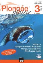 Nouvelle édition Plongée plaisir niveau 3. Plongeur autonome 40 et 60m, plongeur encadré 60m, monde sous-marin, 7e édition