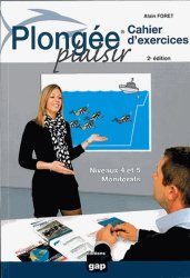 Dernières parutions dans Sports, Plongée plaisir. Cahier d'exercices, niveaux 4 et 5, monitorats, 2e édition