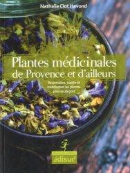 Souvent acheté avec Le grand livre des fruits tropicaux, le Plantes médicinales de Provence et d'ailleurs
