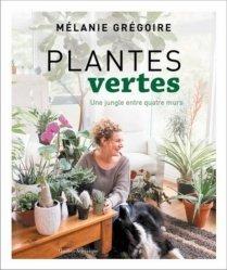 Dernières parutions sur Balcons - Pots - Terrasses, Plantes vertes. Une jungle entre quatre murs