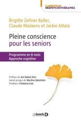 Dernières parutions dans Carrefour des psychothérapies, Pleine conscience pour les seniors / programme en 8 mois : approche cognitive