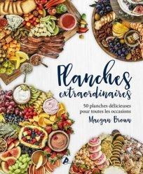 Dernières parutions sur Cuisine familiale, Planches extraordinaires