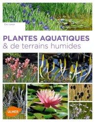 Nouvelle édition Plantes aquatiques et de terrains humides