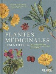 Souvent acheté avec D'ici et d'ailleurs : les épices qui guérissent, le Plantes médicinales essentielles : des pharmacopées occidentale, chinoise et indienne
