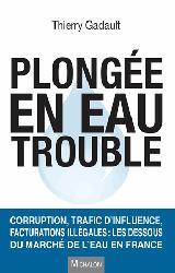 Dernières parutions sur Gestion et qualité de l'eau, Plongée en eau trouble. Enquête sur le scandale du marché de l'eau en France