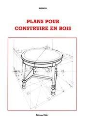 Souvent acheté avec Le grand livre du bois, le Plans pour construire en bois