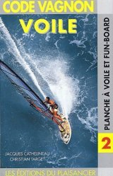 Dernières parutions dans code vagnon de la voile, Planche à voile et fun-board.  3ème édition