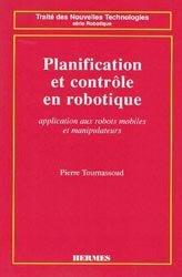 Dernières parutions dans Traité des nouvelles technologies Série Robotique, Planification et contrôle en robotique