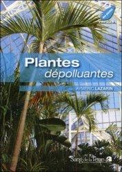 Dernières parutions dans Les vertus des plantes, Plantes dépolluantes