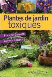 Souvent acheté avec Guide des plantes toxiques et allergisantes, le Plantes de jardin toxiques