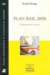 Dernières parutions dans Le savoir suisse, Plan Rail 2050