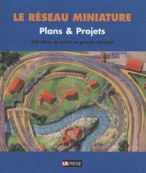 Dernières parutions dans Le réseau miniature, Plans & projets. 100 idées de petits et grands réseaux