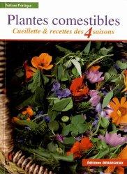 Nouvelle édition Plantes comestibles, cueillette et recette des 4 saisons
