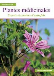 Dernières parutions dans Nature pratique, Plantes médicinales