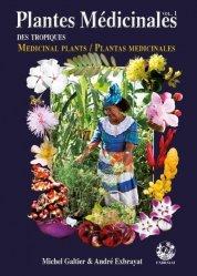 Dernières parutions sur Flores des Dom-Tom, Plantes médicinales des Tropiques vol1