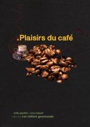 Dernières parutions dans Les cahiers gourmands, Plaisirs du café