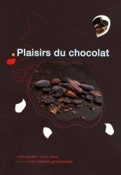 Dernières parutions dans Les cahiers gourmands, Plaisirs du chocolat