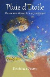 Dernières parutions sur Pensée positive, Pluie d'étoile - Dictionnaire étonné de la psychothérapie