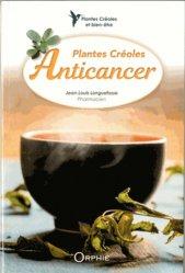 Souvent acheté avec Les sols au coeur de la zone critique volume 6, le Plantes créoles anticancer