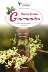 Dernières parutions sur Plantes médicinales, Plantes Créoles Gourmandes