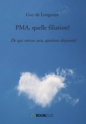 Dernières parutions sur Essais, PMA, quelle filiation?