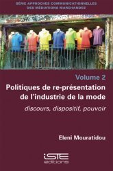 Dernières parutions sur Mode - Stylisme - Textile, Politiques de re-présentation de l'industrie de la mode