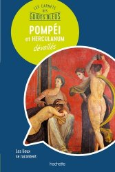 Dernières parutions dans Les Carnets des Guides Bleus, Pompéi et Herculanum dévoilés
