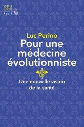 Dernières parutions dans Science ouverte, Pour une médecine évolutionniste