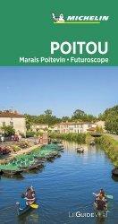 Dernières parutions sur Aquitaine Limousin Poitou-Charentes, Poitou. Marais Poitevin, Futuroscope, Edition 2020