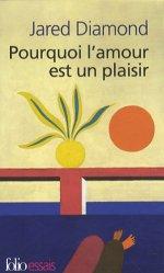 Dernières parutions dans Folio Essais, Pourquoi l'amour est un plaisir