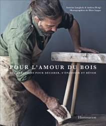 Dernières parutions sur Travail du bois, Pour l'amour du bois