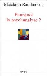Dernières parutions dans Histoire de la pensée, Pourquoi la psychanalyse ?