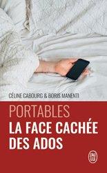 Dernières parutions sur Téléphones, tablettes - Mobilité, Portables : la face cachée des ados