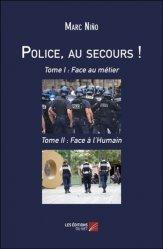 Dernières parutions sur Police, Police, au secours ! Tome 1, Face au métier ; Tome 2, Face à l'humain
