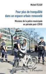 Dernières parutions sur Police, Pour plus de tranquilité dans un espace urbain renouvelé
