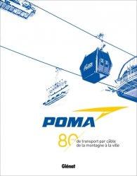 Dernières parutions sur A ski - En raquettes, POMA -  80 ans de transport par câble de la montagne à la ville