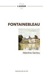 Dernières parutions dans Pour l'amour de, Pour l'amour de Fontainebleau