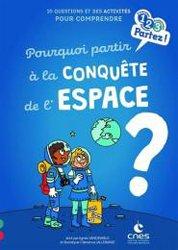 Dernières parutions sur Dans l'espace, Pourquoi partir à la conquête de l'espace ?