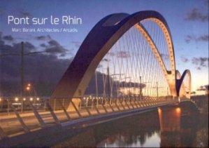 Dernières parutions sur BTP - Art - Architecture, Pont sur le Rhin