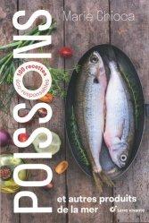 Dernières parutions sur Poissons et crustacés, Poissons et autres produits de la mer. 100 recettes éco-responsables